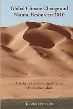 Global Climate Change and Natural Resources : 2010 by J. Emil Morhardt (2010,...