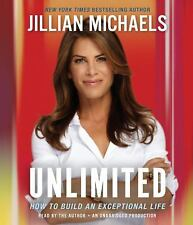 Unlimited : How to Build an Exceptional Life by Jillian Michaels (2011, CD, Unab