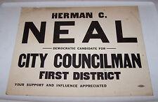 Old HERMAN NEAL Democrat CITY COUNCILMAN Election Sign TERRE HAUTE INDIANA