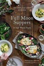 Full Moon Suppers at Salt Water Farm: Recipes from Land and Sea (NEW)