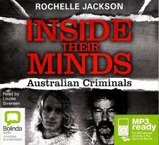 Rochelle JACKSON / INSIDE THEIR MINDS: Australian Criminals   [ Audiobook ]