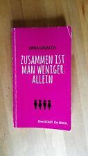 Anna Gavalda: Zusammen ist man weniger allein (Eine Stadt. Ein Buch)