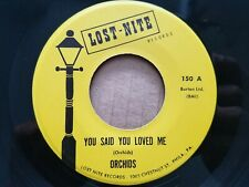 Orchidee - You Said You Loved Me / i Can'T Refuse 1955 Doo Wop R&b Lost Nite Ex