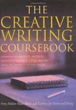 The Creative Writing Coursebook: Forty Authors Share Advice and Exercises for ,