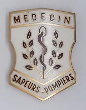 INSIGNE POMPIERS - OBSOLETE - MEDECIN - SAPEURS POMPIERS