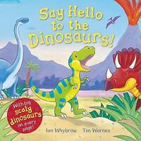 Say Hello to the Dinosaurs!, Ian Whybrow | Paperback Book | Acceptable | 9780230
