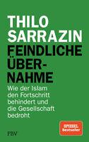 FEINDLICHE ÜBERNAHME Wie der Islam den Fortschritt behindert THILO SARRAZIN Buch