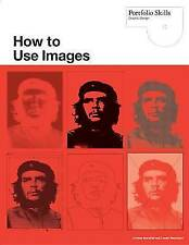 How to Use Images  (Portfolio Skills) by Lindsey Marshall (Paperback, 2010)