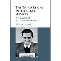 The Third Reich's Intelligence Services: The Career of Walter Schellenberg by K…