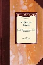 A History of Illinois : From Its Commencement as a State in 1814 to 1847 by...