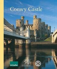 Conwy Castle Including Conwy Town Walls by Jeremy A. Ashbee (Paperback, 2007)