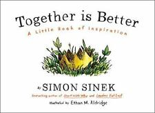Together Is Better:A Little Book of Inspiration by Simon Sinek (2016 HDBK LN)
