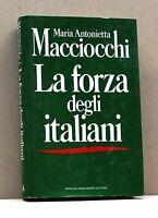 LA FORZA DEGLI ITALIANI - M. A. Macciocchi [Libro, A. Mondadori editore]