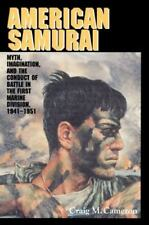 American Samurai : Myth and Imagination in the Conduct of Battle in the First...