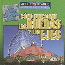 Como Funcionan las Ruedas y los Ejes = How Wheels and Axles Work-ExLibrary