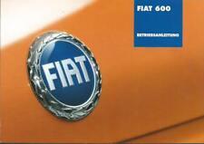 FIAT 600 Betriebsanleitung 2007 Bedienungsanleitung Handbuch Bordbuch BA