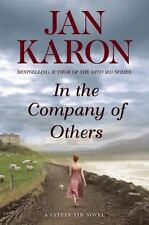 In the Company of Others: A Father Tim Novel by Jan Karon (2010, HC with DJ)