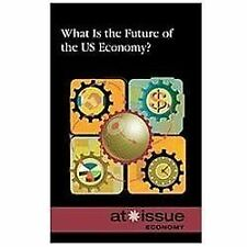 What Is the Future of the US Economy? (At Issue Series)