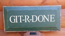 GITER GIT-ER DONE Wood Sign Plaque Rustic Hillbilly Redneck Southern Pride Panel
