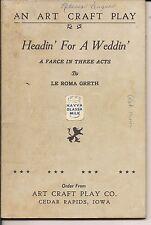 HEADIN FOR A WEDDIN ART CRAFT PLAY CO 1953 CEDAR RAPIDS IOWA VINTAGE PRODUCTION