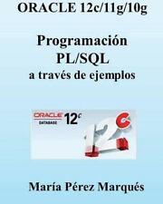 Oracle 12c/11g/10g : Programación PL/SQL a Través de Ejemplos by Maria Perez...