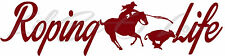 ROPING LIFE  VINYL DECAL STICKER CAR AUTO BREAKAWAY COWGIRL THEMED HORSE CALF