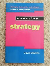 Managing Strategy University College Good Practice Watson Education Higher HE