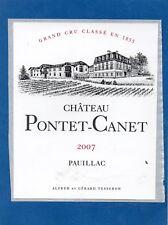 PAUILLAC 5E GCC ETIQUETTE CHATEAU PONTET CANET 2007 75 CL RARE    §30/03/18§