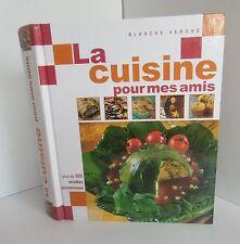 La cuisine pour mes amis.Blanche VERGNE. France Loisirs SV2
