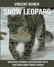 Snow Leopard Beautiful Pictures & Interesting Facts Kids Book ab by Bemer Vincen