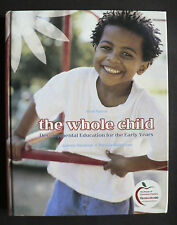 The Whole Child: Developmental Education for the Early Years by Joanne Hendrick