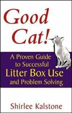 Good Cat!: A Proven Guide to Successful Litter Box Use and Problem-ExLibrary
