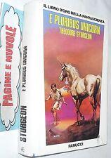 sturgeon E PLURIBUS UNICORN - FANUCCI ( 1985 ) libro d'oro fantascienza