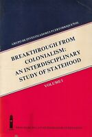 Breakthrough From Colonialism: An Interdisciplinary Study of Statehood Vol. 1-2
