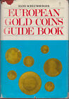 European Gold Coins Guide Book, Hans Schlumberger, (1975 hardback) Krause Pub.