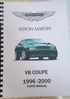 ASTON MARTIN V8 COUPE 1996  -2000 PARTS MANUAL REPRINTED A4 COMB BOUND