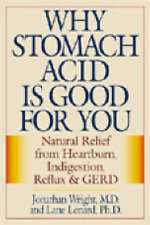Why Stomach Acid Is Good for You Natural Relief from Heartburn,... 9780871319319