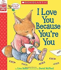 I Love You Because Youre You (A StoryPlay Book) by Liza Baker