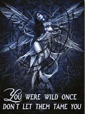 You Were Wild Once. Don't Let Them Tame You  small steel sign 200mm x 150mm (og)