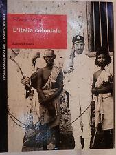 L ITALIA COLONIALE Storia Colonialismo Italiano Silvana Palma Libia Etiopia in