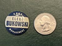 """Vintage Elect BUKOWSKI """"Good Management"""" campaign pin button pinback rare!"""