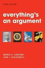 Everything's an Argument by John J. Ruszkiewicz and Andrea A. Lunsford (2003, P…