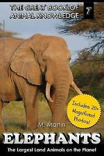 The Great Book of Animal Knowledge: Elephants : The Largest Land Animals on...