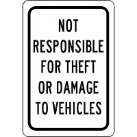 "Not Responsible For Theft Or Damage To Vehicles 8"" x 12"" Aluminum Sign made USA"
