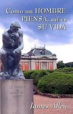 NEW Como un hombre piensa, asi es su vida: James Allen (Spanish Edition)
