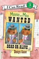 Minnie And Moo: Wanted Dead Or Alive (i Can Read Book 3): By Denys Cazet