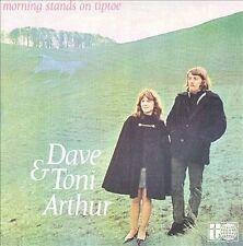 Dave & Toni Arthur - Morning Stands On Tiptoe CD new UK