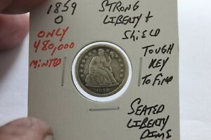 1859-O  ONLY 480,000 MINTED  STRONG LIBERTY & SHIELD  KEY  SEATED LIBERTY DIME