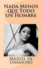 Nada Menos Que Todo un Hombre (Illustrated) by Miguel de Unamuno (2016,...