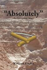 Absolutely : An Intriguing Story by William Emdee (2016, Paperback)